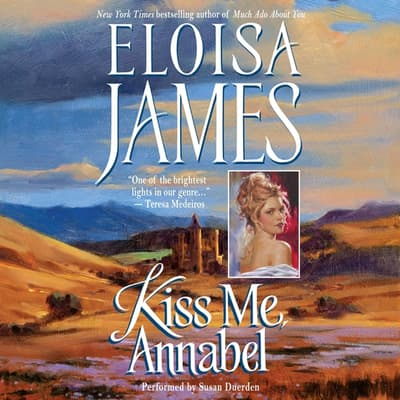 Kiss Me, Annabel by Eloisa James audiobook