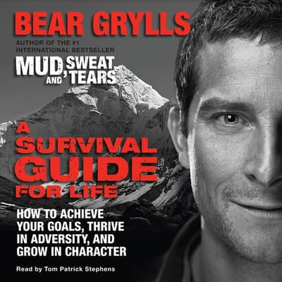 A Survival Guide for Life by Bear Grylls audiobook