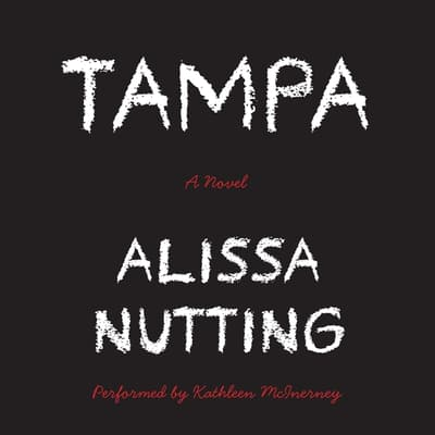 Tampa by Alissa Nutting audiobook