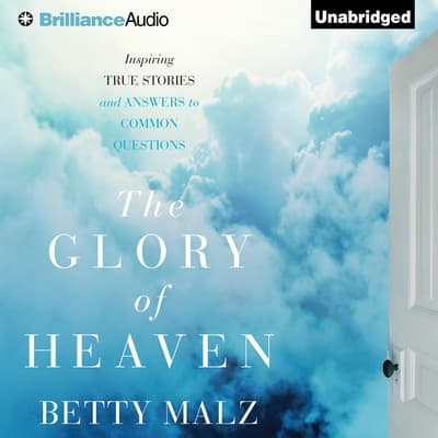 The Glory of Heaven by Betty Malz audiobook