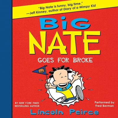 Big Nate Goes for Broke by Lincoln Peirce audiobook