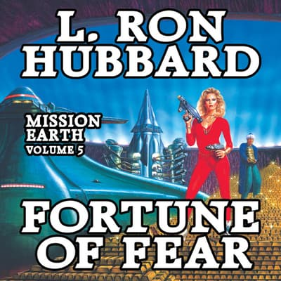 Mission Earth Volume 5: Fortune of Fear by L. Ron Hubbard audiobook