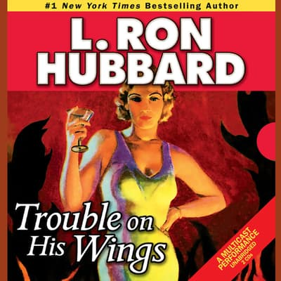 Trouble on His Wings by L. Ron Hubbard audiobook