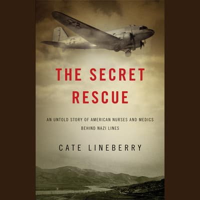 The Secret Rescue by Cate Lineberry audiobook