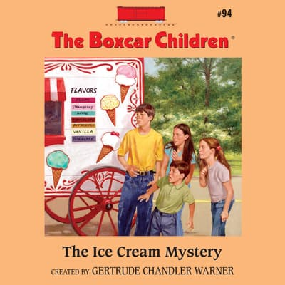 The Ice Cream Mystery by Gertrude Chandler Warner audiobook
