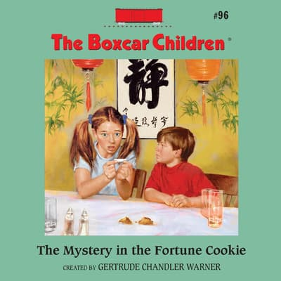 The Mystery in the Fortune Cookie by Gertrude Chandler Warner audiobook