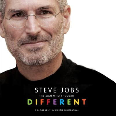 Steve Jobs: The Man Who Thought Different by Karen Blumenthal audiobook