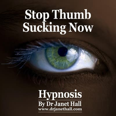 Stop Thumb Sucking Now by Janet Hall audiobook