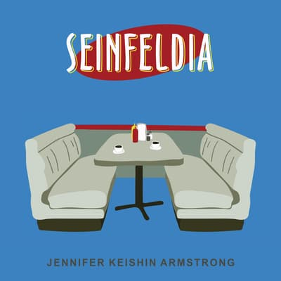 Seinfeldia by Jennifer Armstrong audiobook