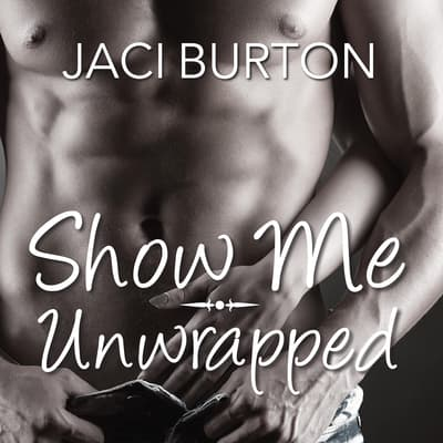 Show Me/Unwrapped by Jaci Burton audiobook