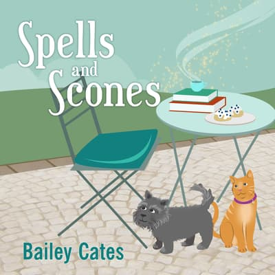 Spells and Scones by Bailey Cates audiobook