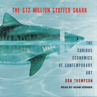The $12 Million Stuffed Shark by Don Thompson audiobook
