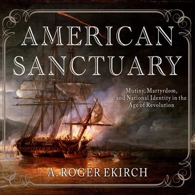 American Sanctuary by A. Roger Ekirch audiobook
