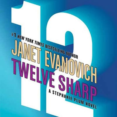 Twelve Sharp by Janet Evanovich audiobook