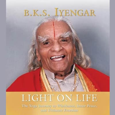 Light on Life by B.K.S. Iyengar audiobook