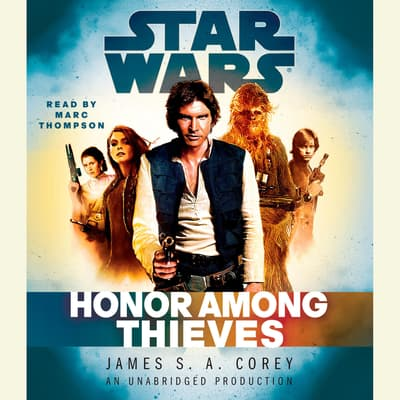 Honor Among Thieves: Star Wars Legends by James S. A. Corey audiobook