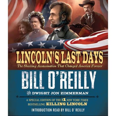 Lincoln's Last Days by Bill O'Reilly audiobook