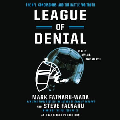 League of Denial by Mark Fainaru-Wada audiobook