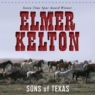 Sons of Texas by Elmer Kelton audiobook