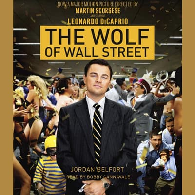 The Wolf of Wall Street (Movie Tie-in Edition) by Jordan Belfort audiobook