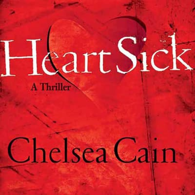 Heartsick by Chelsea Cain audiobook