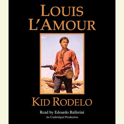 Kid Rodelo by Louis L'Amour audiobook