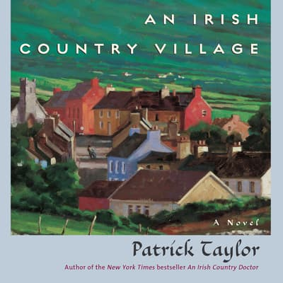An Irish Country Village by Patrick Taylor audiobook