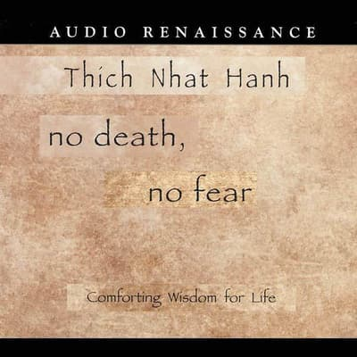 No Death, No Fear by Thich Nhat Hanh audiobook