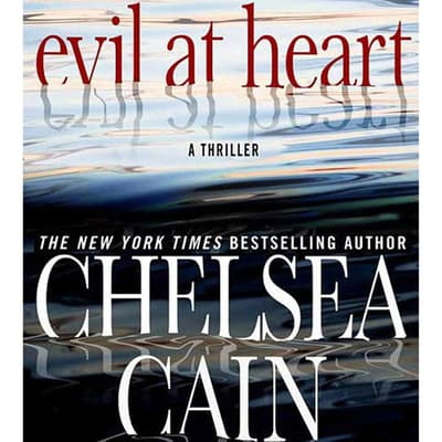 Evil at Heart by Chelsea Cain audiobook