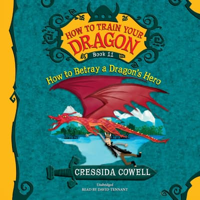 How to Train Your Dragon: How to Betray a Dragon's Hero by Cressida Cowell audiobook