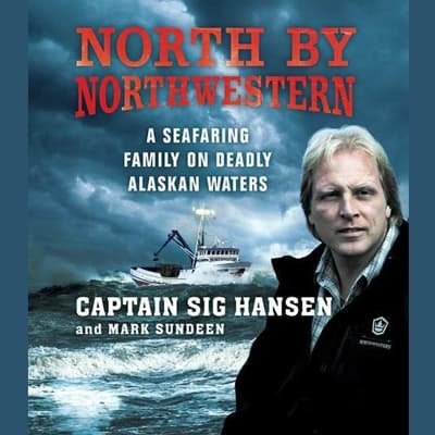 North by Northwestern by Sig Hansen audiobook