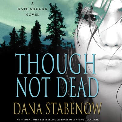 Though Not Dead by Dana Stabenow audiobook
