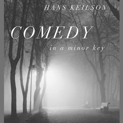 Comedy in a Minor Key by Hans Keilson audiobook