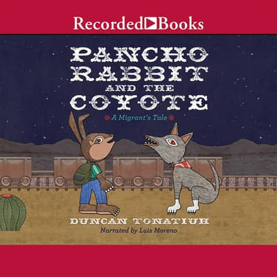 Pancho Rabbit and the Coyote by Duncan Tonatiuh audiobook