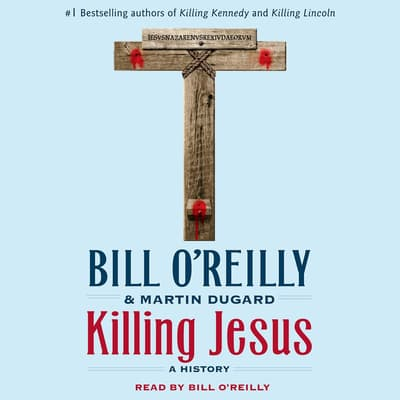 Killing Jesus by Bill O'Reilly audiobook