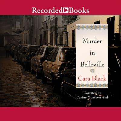 Murder in Belleville by Cara Black audiobook