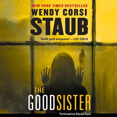 The Good Sister by Wendy Corsi Staub audiobook