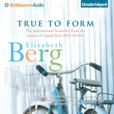 True to Form by Elizabeth Berg audiobook