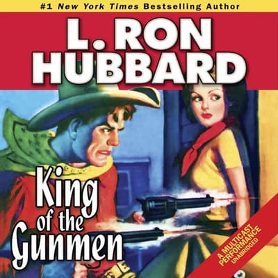 King of the Gunmen by L. Ron Hubbard audiobook