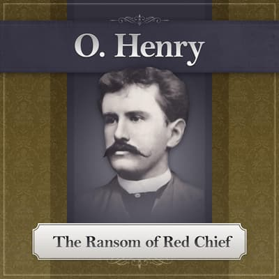 The Ransom of Red Chief by O. Henry audiobook