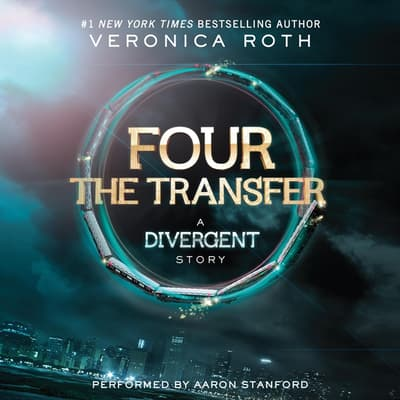 Four: The Transfer by Veronica Roth audiobook