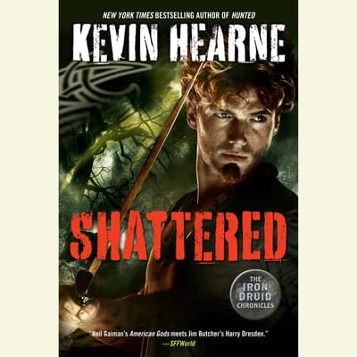Shattered by Kevin Hearne audiobook