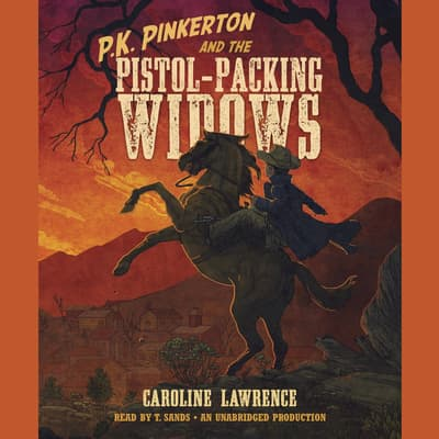 P.K. Pinkerton and the Pistol-Packing Widows by Caroline Lawrence audiobook