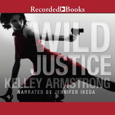 Wild Justice by Kelley Armstrong audiobook