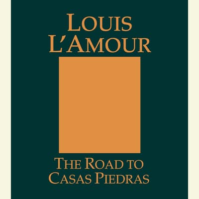 The Road to Casas Piedras by Louis L'Amour audiobook