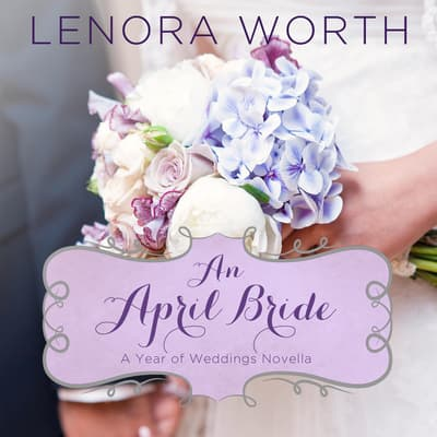 An April Bride by Lenora Worth audiobook