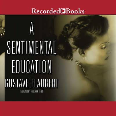 A Sentimental Education by Gustave Flaubert audiobook
