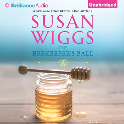 The Beekeeper's Ball by Susan Wiggs audiobook