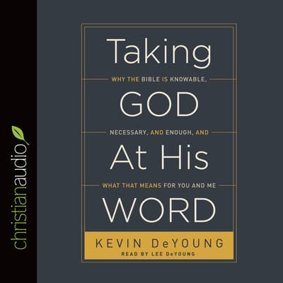 Taking God at His Word by Kevin DeYoung audiobook