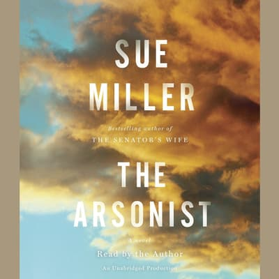 The Arsonist by Sue Miller audiobook
